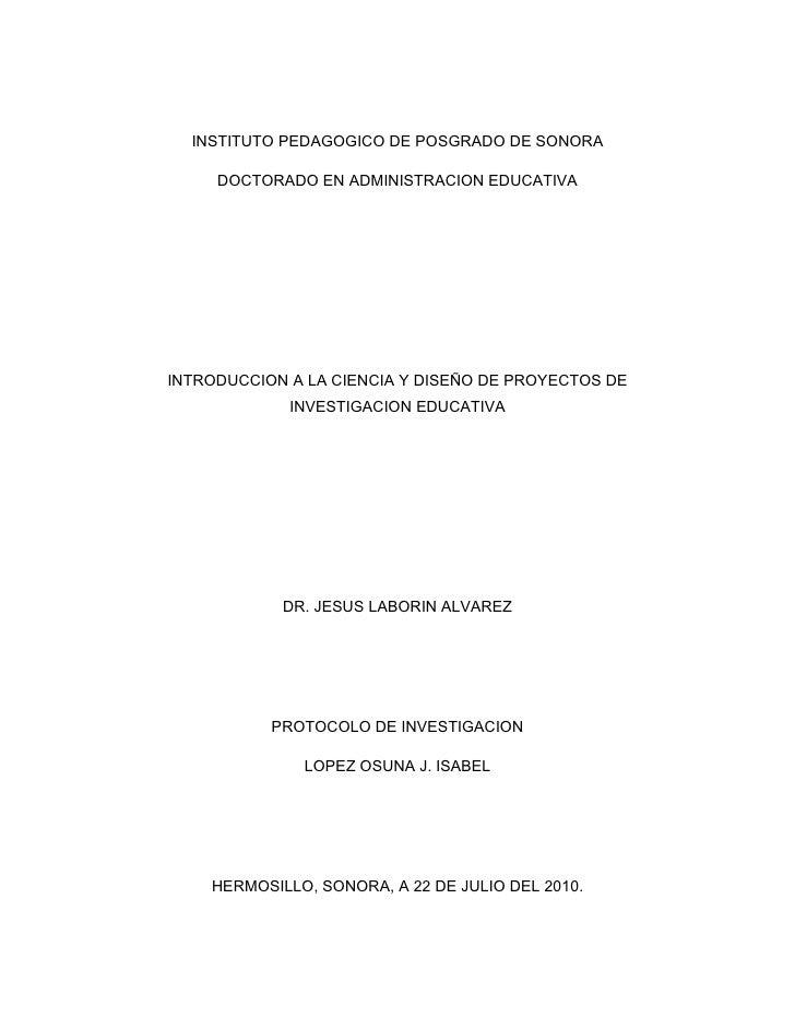 INSTITUTO PEDAGOGICO DE POSGRADO DE SONORA       DOCTORADO EN ADMINISTRACION EDUCATIVA     INTRODUCCION A LA CIENCIA Y DIS...