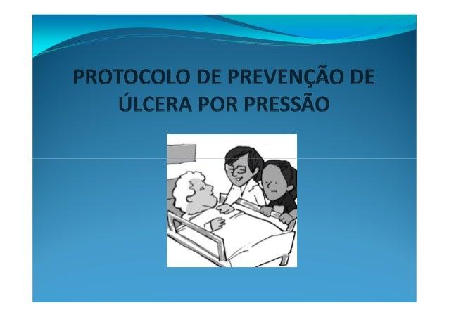 ÚLCERA POR PRESSÃO   É a lesão causada ao tecido promovida pela pressão  exercida por compressão extrínseca e prolongada d...