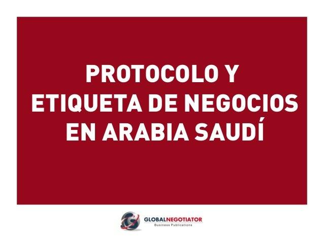 PROTOCOLO Y ETIQUETA DE NEGOCIOS EN ARABIA SAUDÍ