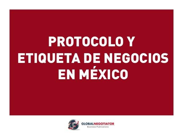 PROTOCOLO Y ETIQUETA DE NEGOCIOS EN MÉXICO
