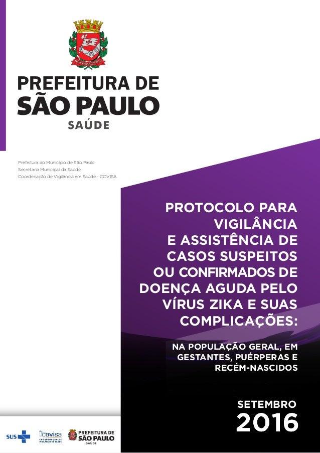Prefeitura do Município de São Paulo Secretaria Municipal da Saúde Coordenação de Vigilância em Saúde - COVISA 2016 PROTOC...