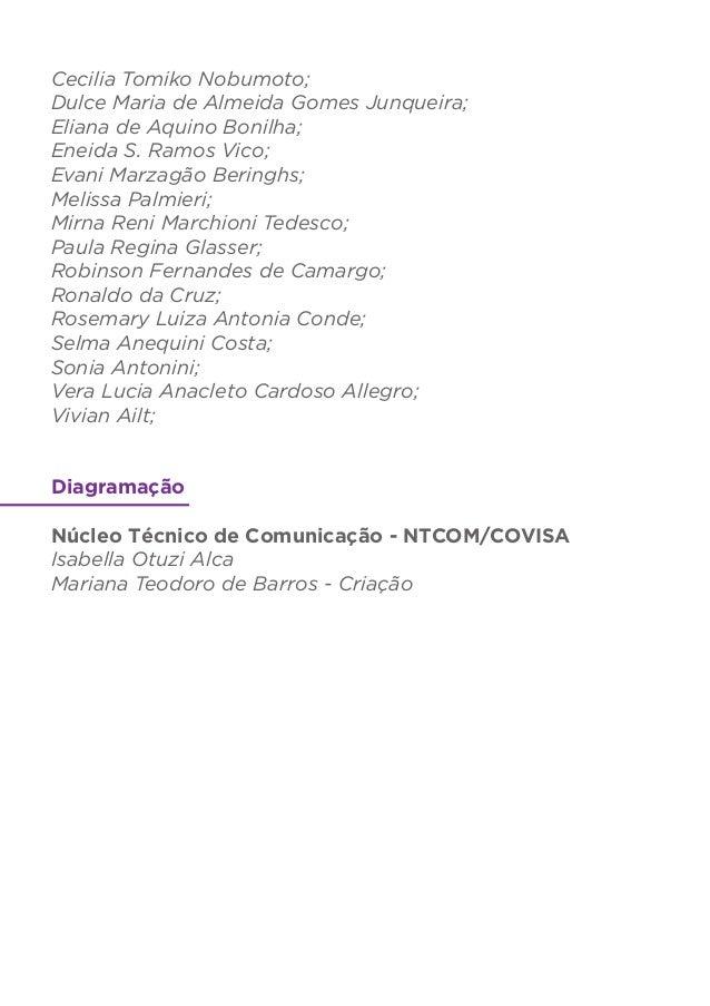 Cecilia Tomiko Nobumoto; Dulce Maria de Almeida Gomes Junqueira; Eliana de Aquino Bonilha; Eneida S. Ramos Vico; Evani Mar...