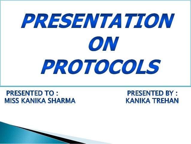         What is protocol Requirements of protocol Functions of protocols Need of protocols Types of protocols Protoc...
