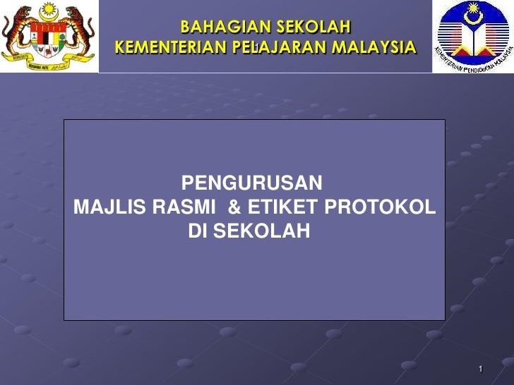 BAHAGIAN SEKOLAH   KEMENTERIAN PELAJARAN MALAYSIA                 1         PENGURUSANMAJLIS RASMI & ETIKET PROTOKOL      ...