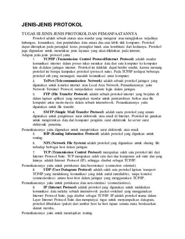 JENIS-JENIS PROTOKOL TUGAS III JENIS-JENIS PROTOKOL DAN PEMANFAATANNYA Protokol adalah sebuah aturan atau standar yang men...