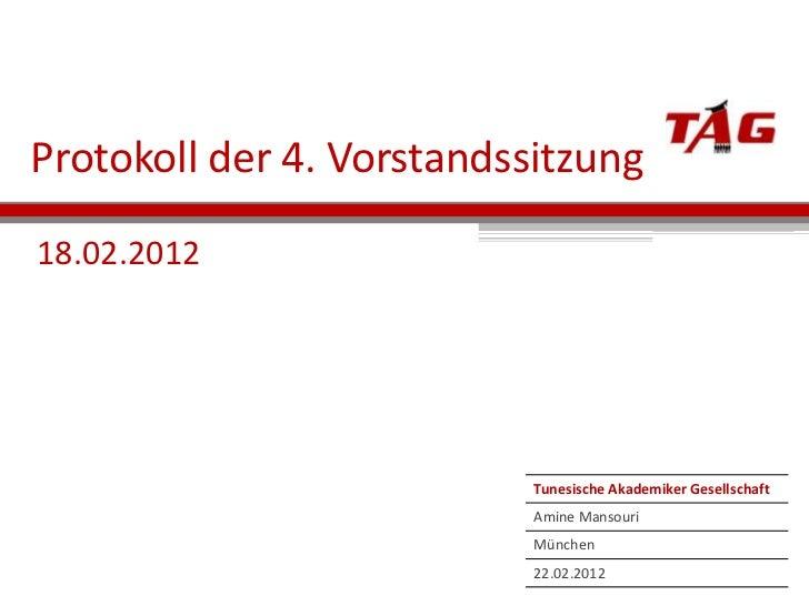 Protokoll der 4. Vorstandssitzung18.02.2012                           Tunesische Akademiker Gesellschaft                  ...