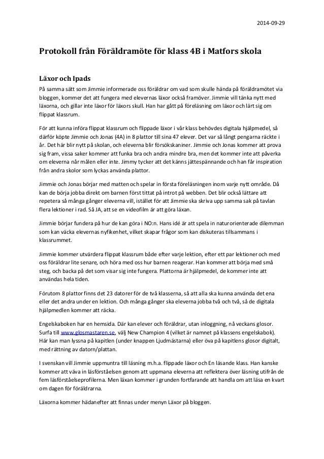 2014-09-29  Protokoll från Föräldramöte för klass 4B i Matfors skola  Läxor och Ipads  På samma sätt som Jimmie informerad...