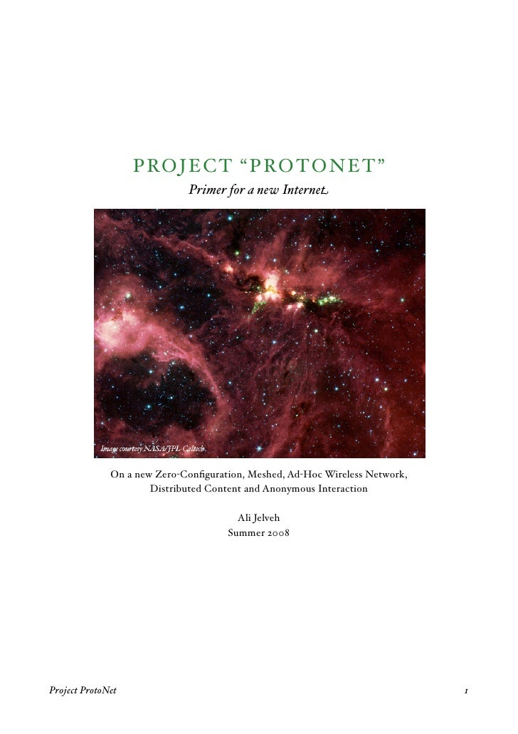 """PROJECT """"PROTONET""""                              Primer for a new Internet                   On a new Zero-Configuration, Me..."""
