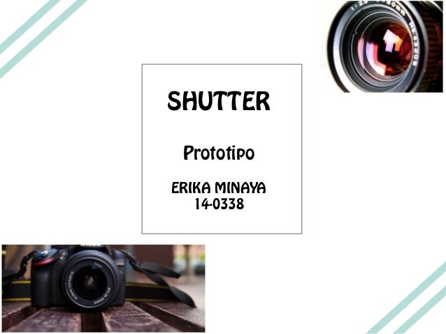SHUTTER Prototipo ERIKA MINAYA 14-0338