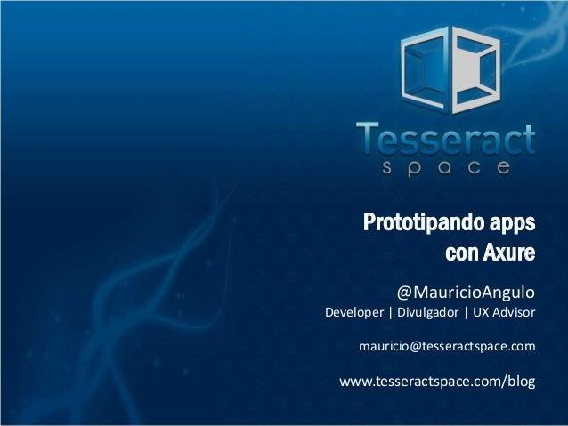@MauricioAngulo Developer | Divulgador | UX Advisor mauricio@tesseractspace.com www.tesseractspace.com/blog Prototipando a...