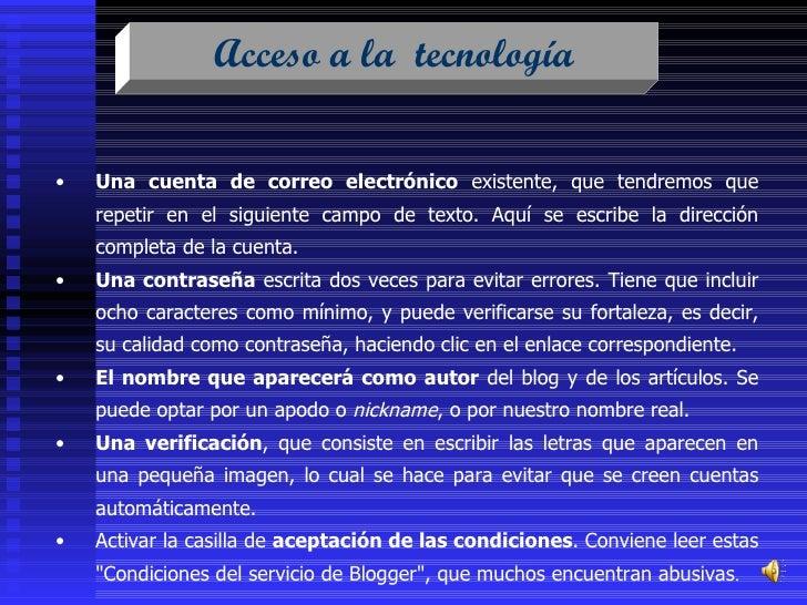 Acceso a la  tecnología <ul><li>Una cuenta de correo electrónico  existente, que tendremos que repetir en el siguiente cam...