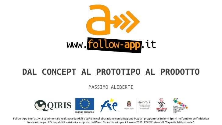 www.follow-app.it                DAL CONCEPT AL PROTOTIPO AL PRODOTTO                                                     ...