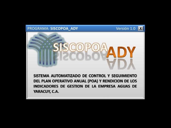 PROGRAMA: SISCOPOA_ADY   Versión 1.0 X