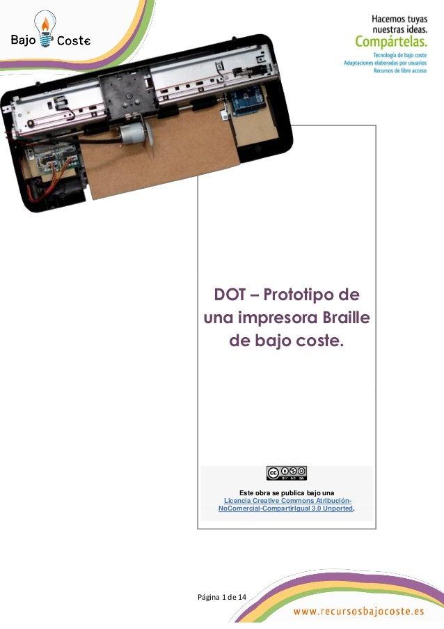 Página 1 de 14 Página 1 de 14 DOT – Prototipo de una impresora Braille de bajo coste. Este obra se publica bajo una Licenc...