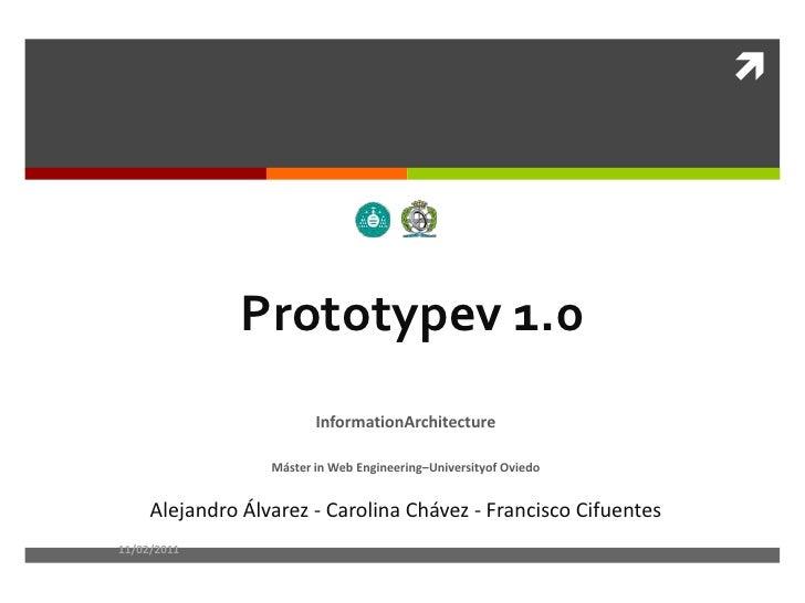 Prototypev 1.0<br />InformationArchitecture<br />Máster in Web Engineering–Universityof Oviedo<br />Alejandro Álvarez - Ca...