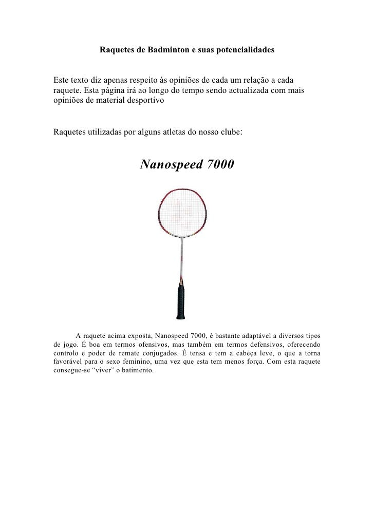 Raquetes de Badminton e suas potencialidades   Este texto diz apenas respeito às opiniões de cada um relação a cada raquet...