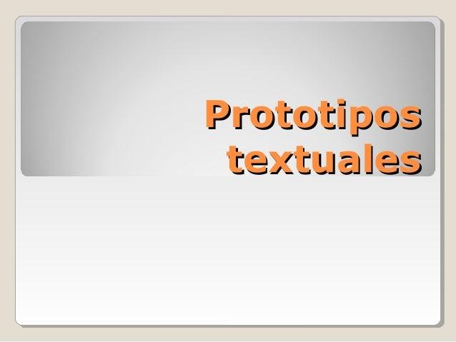 PrototiposPrototipos textualestextuales