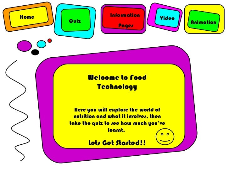Animation Information Pages Quiz Home Video Welcome to Food Technology Here you will explore the world of nutrition and wh...