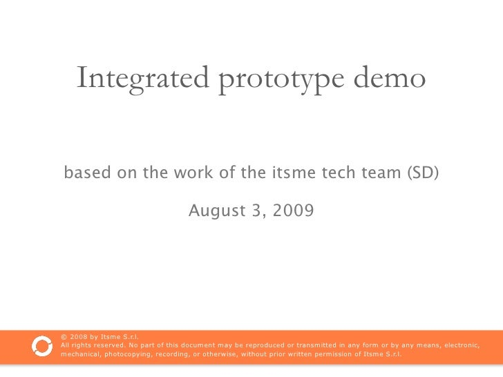 Integrated prototype demo  based on the work of the itsme tech team (SD)                                      August 3, 20...