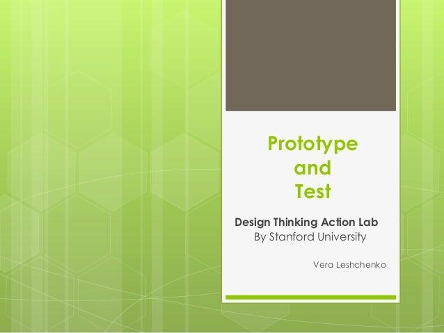 Prototype and Test Design Thinking Action Lab By Stanford University Vera Leshchenko
