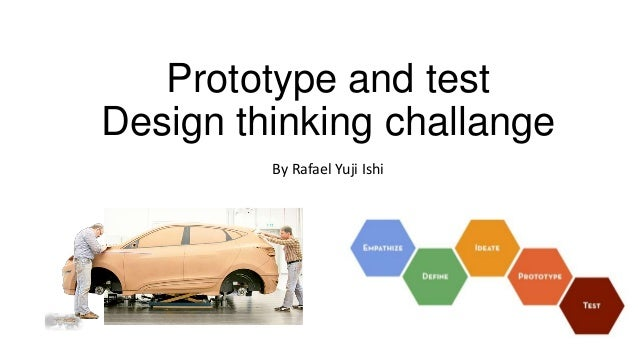 Prototype and test Design thinking challange By Rafael Yuji Ishi