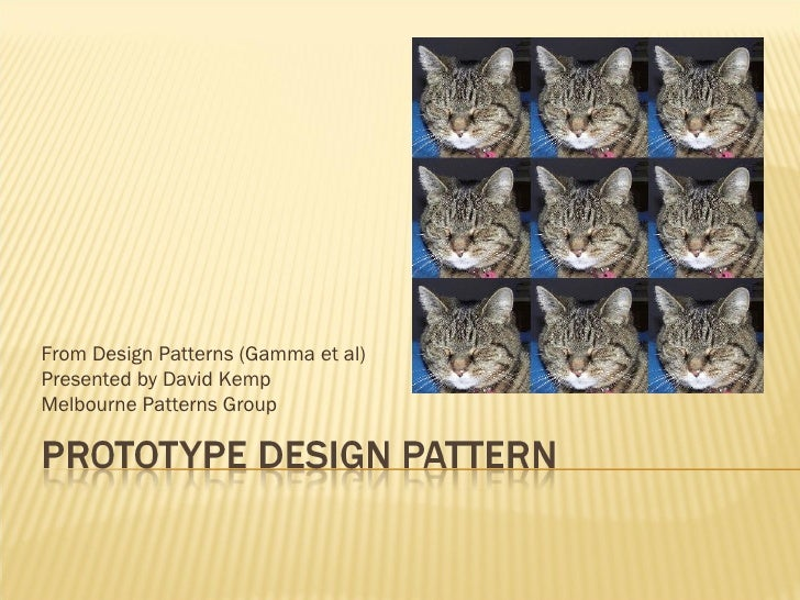 From Design Patterns (Gamma et al) Presented by David Kemp Melbourne Patterns Group