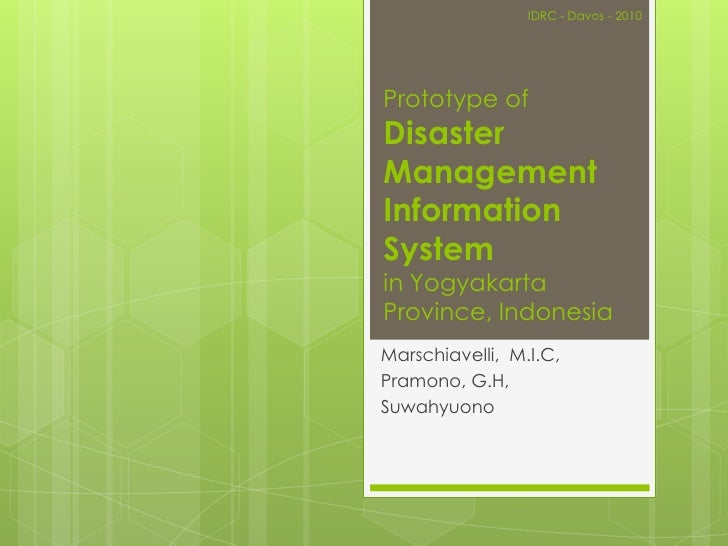 IDRC - Davos - 2010<br />Prototype of Disaster Management Information Systemin Yogyakarta Province, Indonesia<br />Marschi...