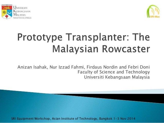 Anizan Isahak, Nur Izzad Fahmi, Firdaus Nordin and Febri Doni Faculty of Science and Technology Universiti Kebangsaan Mala...