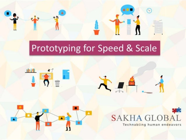 Prototyping for Speed and Scale