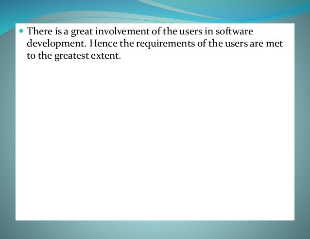Disadvantages of the prototype model  If the user is not satisfied with developed prototype, then a new prototype is deve...