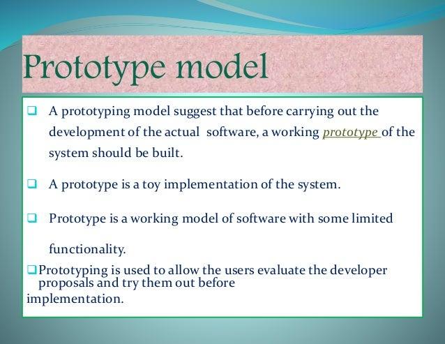 How does the prototype model look?  aa Requirement analysis quick design Build prototype Customer evaluation of prototype...