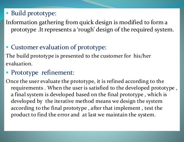 """Need of the prototype model:-  Prototype provides a method to examine design problems and evaluating solutions.  """"…Proto..."""
