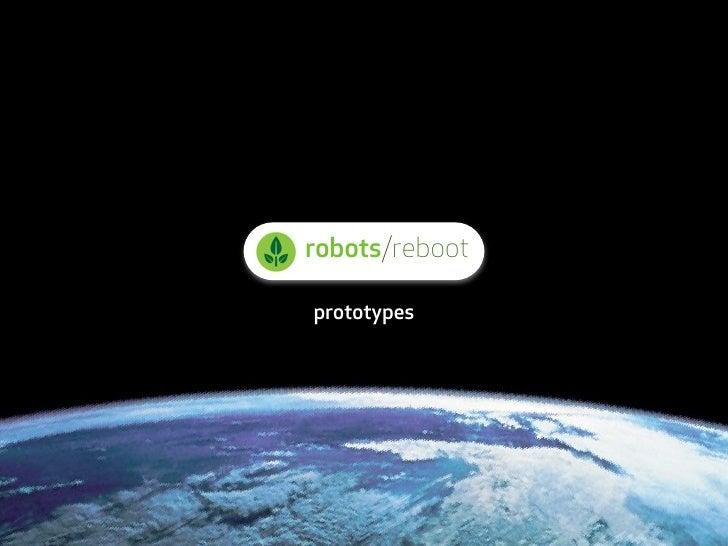 robots/reboot  prototypes