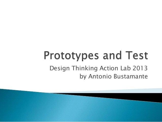 Design Thinking Action Lab 2013 by Antonio Bustamante