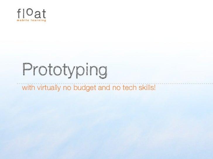 Prototypingwith virtually no budget and no tech skills!