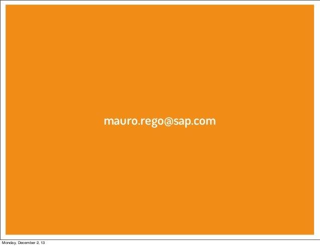 mauro.rego@sap.com  Monday, December 2, 13