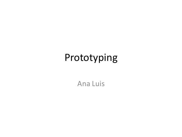Prototyping Ana Luis