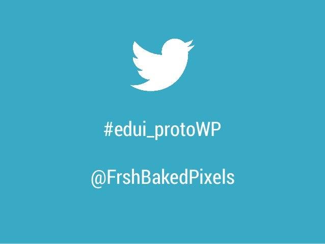 #edui_protoWP @FrshBakedPixels