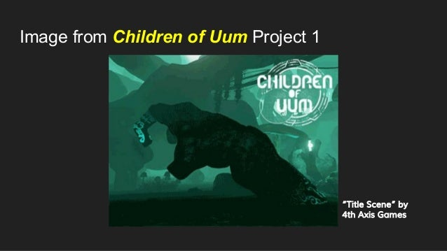 """Image from Children of Uum Project 1 """"Title Scene"""" by 4th Axis Games"""
