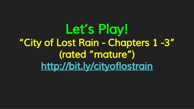 """Let's Play! """"City of Lost Rain - Chapters 1 -3"""" (rated """"mature"""") http://bit.ly/cityoflostrain"""