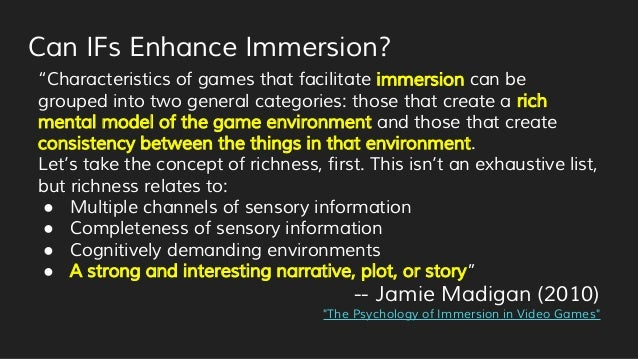 """Can IFs Enhance Immersion? """"Characteristics of games that facilitate immersion can be grouped into two general categories:..."""