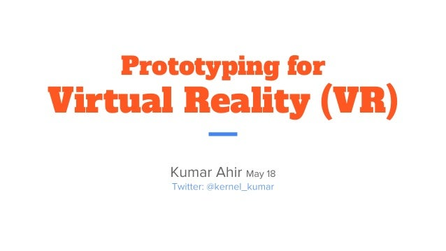 Prototyping for Virtual Reality (VR)