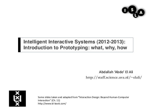 Intelligent Interactive Systems (2012-2013):Introduction to Prototyping: what, why, how!                                  ...