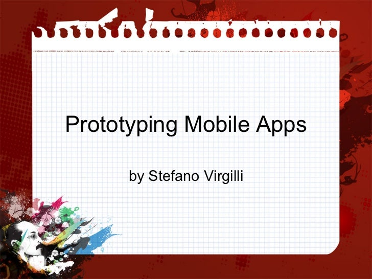 Prototyping Mobile Apps      by Stefano Virgilli