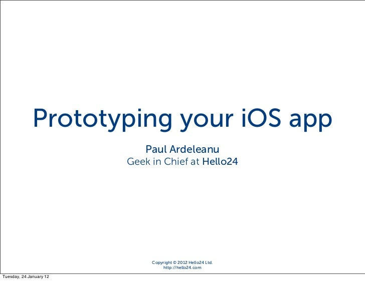 iOS Application Development             Prototyping your iOS app                                 Paul Ardeleanu           ...