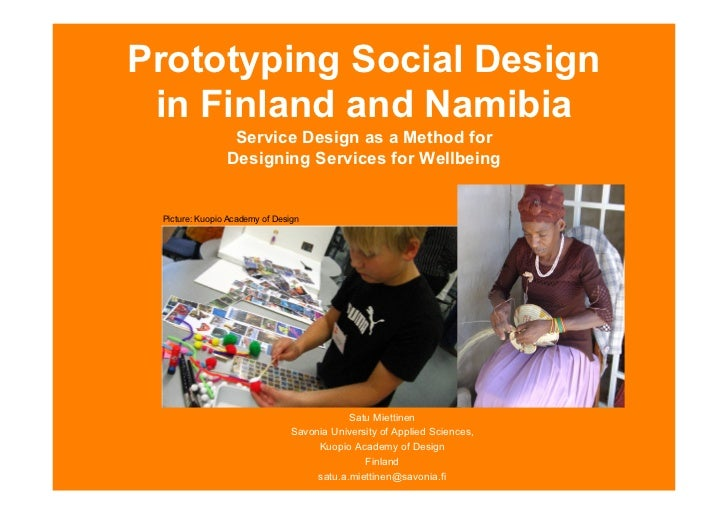Prototyping Social Design  in Finland and Namibia                  Service Design as a Method for                 Designin...