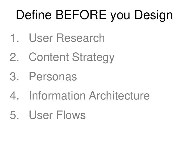 1. User Research • User research can be quick and dirty, or detailed and exhaustive • Talk to your customers, contextual e...