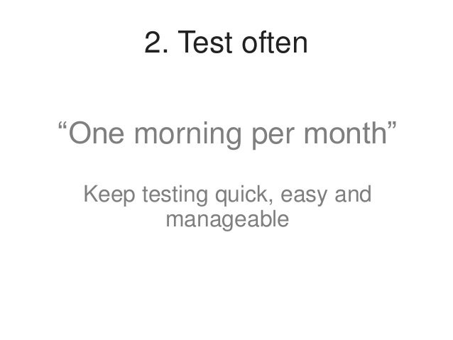 """3. Small test groups  """"3 test candidates is a good start"""" 80% of issues will be revealed in 3 tests or more. 5 people is i..."""