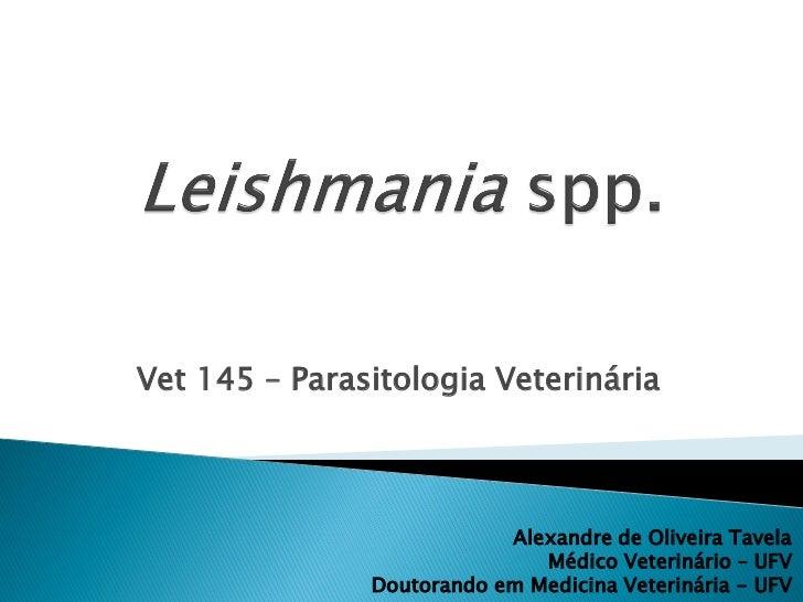 Vet 145 – Parasitologia Veterinária                           Alexandre de Oliveira Tavela                              Mé...