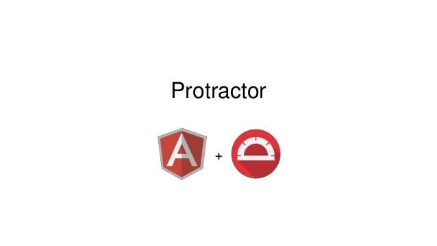 TGT#18 - End-to-end testing using Protractor - Jakub Raniszewski Slide 3